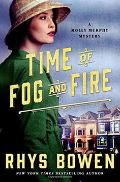 Time of Fog and Fire: A Molly Murphy Mystery (Molly Murphy Mysteries) by Rhys Bowen http://www.amazon.com/dp/1250052041/ref=cm_sw_r_pi_dp_Rwz9wb0QEXWG2