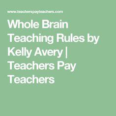 Whole Brain Teaching Rules by Kelly Avery | Teachers Pay Teachers