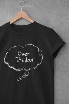 Over Thinker Tee Shirt