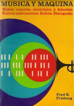MÚSICA Y MÁQUINA (FRED K. PRIEBERG) (ED. ZEUS 1964)