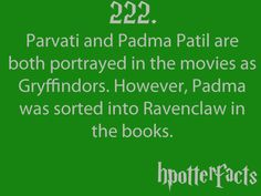 Harry Potter Facts Parvati and Padma Patil are both portrayed in the movies as Gryffindors. However, Padma was sorted into Ravenclaw in the books. Harry Potter Fun Facts, Harry Potter Quotes, Harry Potter Fan Art, Harry Potter Books, Harry Potter Universal, Harry Potter Fandom, Harry Potter World, James Potter, Epic Fail
