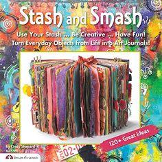 Stash & Smash: Art Journal Ideas by Cindy Shepard https://smile.amazon.com/dp/1574214098/ref=cm_sw_r_pi_dp_x_OOs7zbR3WFDKE
