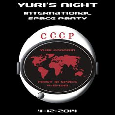 Yuri's Night International Space Party   Apparel by Samuel Sheats on Redbubble. Celebrate the first human  being into space. Wear this to one of the worldwide parties held every April 12.  #yurigagarin #party #space #science