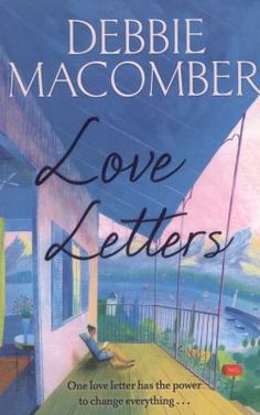 Love letters / Debbie Macomber - click here to reserve a copy from Prospect Library