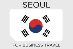 #business travel tips for #Seoul