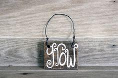 Grow Wood Door Hanger, Mini Wood Sign, Garden Sign, Inspirational #grow #growsign #gift