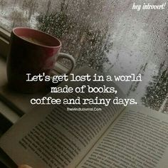 And in your feelings. Tea And Books, I Love Books, Good Books, Books To Read, Rain Quotes, Book Quotes, Me Quotes, Happy Thoughts, Book Nerd
