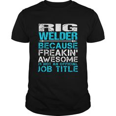 RIG WELDER T-Shirts, Hoodies. GET IT ==► https://www.sunfrog.com/LifeStyle/RIG-WELDER-109765249-Black-Guys.html?id=41382