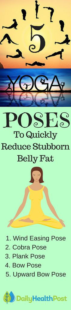 Follow These 5 Yoga Poses To Quickly Reduce Stubborn Belly Fat -If you find that you're struggling with getting rid of your belly fat, try these yoga poses. It only takes about 10-20 minutes to complete the whole set, depending on your pace. Plus, it wo