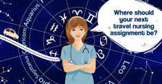 Where should your next travel nursing assignment be based on your zodiac sign? Travel Nursing, Explore Travel, Zodiac Signs, Finding Yourself, Family Guy, Journey, Health, Health Care, Star Constellations