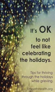 Tips for thriving through the holiday season while grieving. #grief #support #livemore