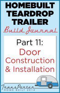 Homebuilt Teardrop Trailer 11: Door construction - More Than Thursdays
