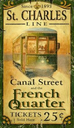 Street Car St Charles Line French Quarter Antiqued Wood Sign/Stayed on St. Charles in 2014 and rode the street cars every day. Images Vintage, Vintage Labels, Vintage Travel Posters, Vintage Ads, Vintage Style, Old Poster, Retro Poster, Vintage Wood Signs, Etiquette Vintage