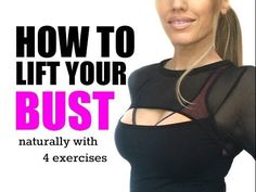 HOW TO NATURALLY LIFT YOUR BUST - with these 4 moves you can firm, lift and tone. - YouTube
