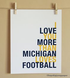 I Love You More Than Michigan by HopSkipJumpPaper, $18.00 . . . Now that is saying something