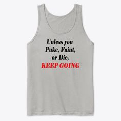 Keep Going Motivation Products from All Out Clothing Workout Gear For Men, Twitch Hoodie, Keep Going, Workout Tops, Order Prints, Gym Motivation, Tank Man, Lose Weight, Just For You