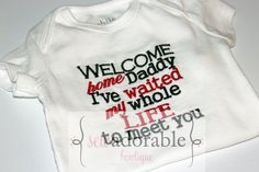 Welcome home Daddy I've waited my whole life to meet you - Baby Onesie for welcoming home their soldier Daddy