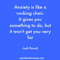 Very strong quote by Jodi Picoult! #anxiety