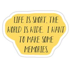 """""""life is short and the world is wide"""" Stickers by Phone Stickers, Cool Stickers, Printable Stickers, Bumper Stickers, Homemade Stickers, Use E Abuse, Pin On, Aesthetic Stickers, Planner"""