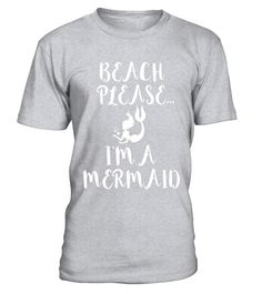 """# Beach Please I'm a Mermaid Funny T-shirt Swim Swimmer Beach . Special Offer, not available in shops Comes in a variety of styles and colours Buy yours now before it is too late! Secured payment via Visa / Mastercard / Amex / PayPal How to place an order Choose the model from the drop-down menu Click on """"Buy it now"""" Choose the size and the quantity Add your delivery address and bank details And that's it! Tags: Ideal t-shirt for those who love and are passionate about mythical creatures…"""