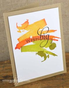 handmade card: Wish Big Card by Nichole Heady ... stamped watercolor swashes ... yellow, orange and olive ... luv how they are shaded so as to not look stamped ... bright and cheerful ... Papertrey Ink