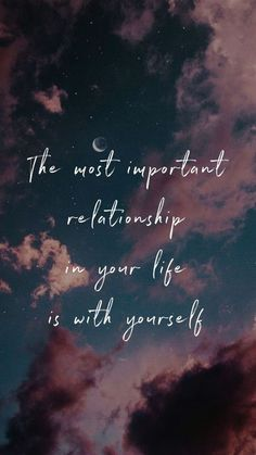 The most important relationship in your life is with yourself. - The most important relationship in your life is with yourself. The most important relationship in y - Pretty Quotes, Cute Quotes, Happy Quotes, Positive Quotes, Positive Affirmations, Quotes About Attitude, Inspirational Quotes Wallpapers, Motivational Quotes Wallpaper, Life Quotes Wallpaper