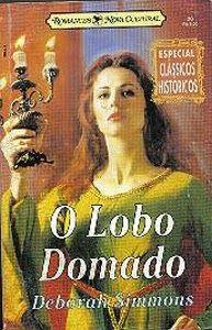 Do Baú da Beta, revisando a história do Lobo e de Marion. O Lobo Domado, Deborah Simmons no Abril Imperdível - http://livroaguacomacucar.blogspot.com.br/2014/04/cap-865-o-lobo-domado-deborah-simmons.html