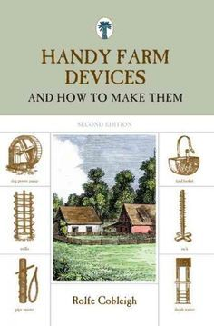 Handy Farm Devices And How to Make Them : Homesteader's Supply Self Suffi - How To Make A Website - Ideas of How To Make A Website - Handy Farm Devices And How to Make Them : Homesteader's Supply Self Sufficient Living online text