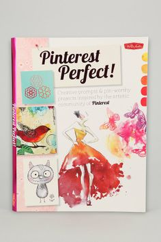 Pinterest Perfect! By Walter Foster Creative Team