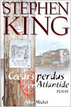 Amazon Fr Coeurs Perdus En Atlantide De Stephen King 1