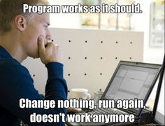 Program works as it should. Change nothing, run again, doesn't work anymore