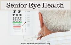 #SeniorEyeHealth. Here's what you need to know to keep you vision strong! http://www.aplaceformom.com/blog/2013-6-7-senior-eye-health/