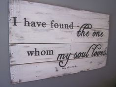 Song of Songs 3:4 - Hand-painted Wood Sign. $150.00, via Etsy.