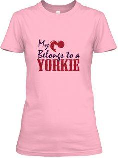My Heart Belongs to a Yorkie!   Teespring