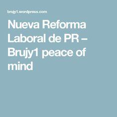 Nueva Reforma Laboral de PR – Brujy1 peace of mind