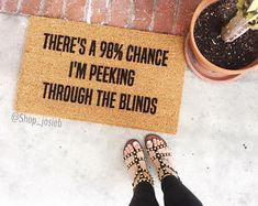 There is a chance I'm peeking through the blinds-doormat-door mats-cute door mat-personalized doormat-shop josie b Cute Door Mats, Custom Mats, Funny Doormats, Personalized Door Mats, Welcome Mats, Joanna Gaines, Blinds, Sweet Home, New Homes