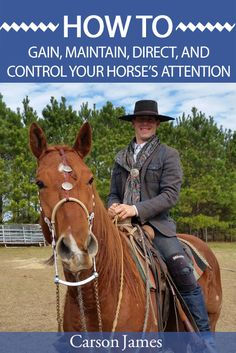 Watch the video here: http://carsonjames.com/gain-maintain-direct-control-horses-attention/