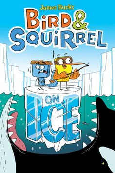 Bird & Squirrel on Ice by James Burks is the perfect graphic novel to put in the hands of kids who think they don't enjoy reading. This graphic novel has fast-paced action, humor and irresistible characters. | Delightful Children's Books