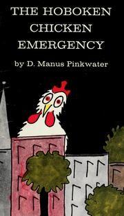 The Hoboken Chicken Emergency - a huge  pet chicken named Henrietta - D. Manius Pinkwater