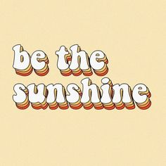 be the sunshine happy thoughts quotes words retro yellow orange peach happiness motivation inspire