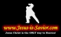 Jesus Christ is the only way to Heaven!!!!! This site exposes freemasons jehovah witnesses seventh day adventist and more -