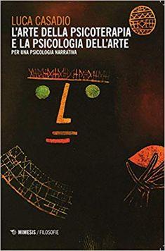 L'arte della psicoterapia e la psicologia dell'arte: Amazon.it: Luca Casadio: Libri Amazon, Movies, Movie Posters, Psicologia, Amazons, Riding Habit, Films, Film Poster, Cinema