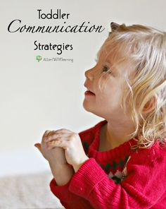 5 toddler communication strategies to help parent and child through whining, crying, and misunderstandings. Simple tips for speaking more directly to our children.