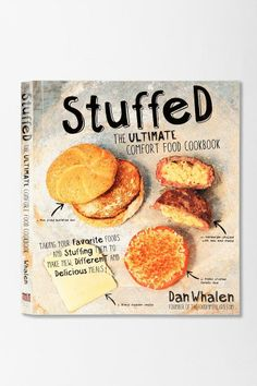 Stuffed: The Ultimate Comfort Food Cookbook by Dan Whalen