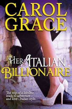Her Italian Billionaire (The Billionaire Series Book 1) - Kindle edition by Carol Grace. Literature & Fiction Kindle eBooks @ Amazon.com.