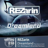 REZarin - Dreamland (Morttagua Remix) [Uplifting Music] Out on BEATPORT Now! by morttagua on SoundCloud