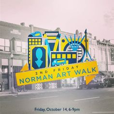 | #LiveLocal |  Celebrate the end of another great week in #NormanOK 6-9pm tomorrow night at #2ndFridayArtWalk on #MainStreet!