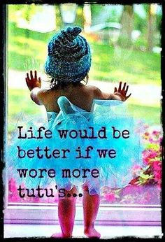 Life would be better if we wore more tutu's