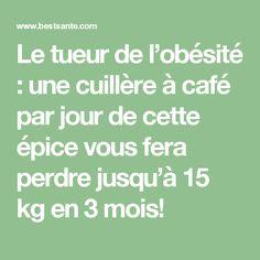 Le tueur de l'obésité : une cuillère à café par jour de cette épice vous fera perdre jusqu'à 15 kg en 3 mois!