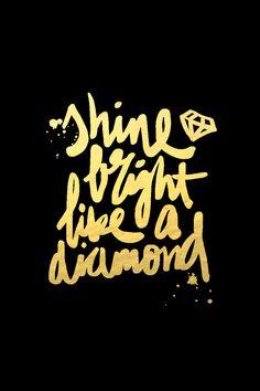 Black Gold 'Shine Bright like a Diamond' iphone phone wallpaper background lock screen